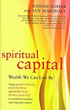 Spiritual Capital: Wealth We Can Live by by…