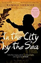 In the City by the Sea by Kamila Shamsie
