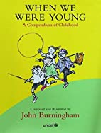When We Were Young: A Compendium of…