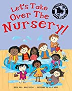 Let's Take Over the Nursery! by Richard…