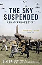 The Sky Suspended: A Fighter Pilot's Story…
