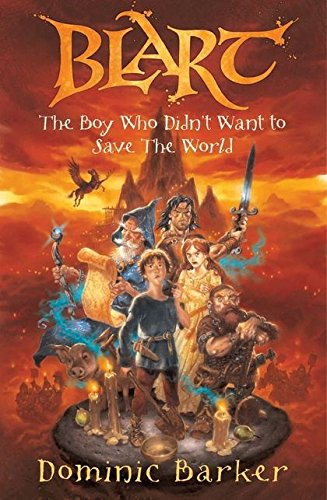 Cover of Blart: The Boy Who Didn't Want to Save the World by Dominic Barker