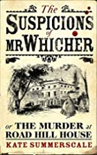 The Suspicions of Mr Whicher: Or the Murder…