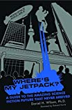 Wilson, Daniel H.: Where's My Jetpack?