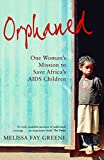 Greene, Melissa Fay: Orphaned: One Woman's Mission to Save Africa's AIDS Children