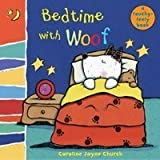 Church, Caroline Jayne: Bedtime with Woof (Woof Touch & Feel)