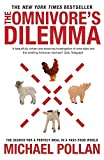 Pollan, Michael: The Omnivore's Dilemma : The Search for a Perfect Meal in a Fast-Food World