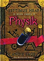 Physik (Septimus Heap) by Angie Sage