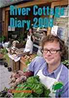 River Cottage Diary by Hugh…