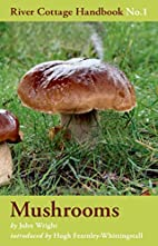 Mushrooms: River Cottage Handbook No.1 by…