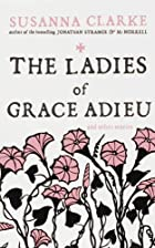 The Ladies of Grace Adieu and other stories…