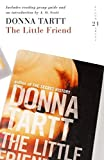 Tartt, Donna: The Little Friend : 21 Great Bloomsbury Reads for the 21st Century
