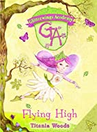 Flying high by TItania Woods