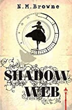 Shadow Web by N. M. Browne