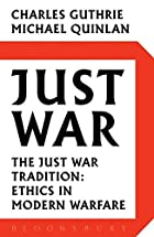Just War: The Just War Tradition: Ethics in…