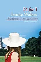 24 for 3 by Jennie Walker