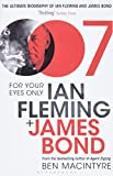 Macintyre, Ben: For Your Eyes Only: Ian Fleming and James Bond