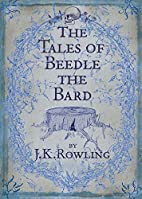 Tales of Beedle the Bard by J. K. Rowling