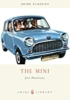 The Mini (Shire Library) by Jon Pressnell
