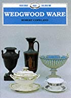 Wedgwood Ware (Shire Albums) by Robert…