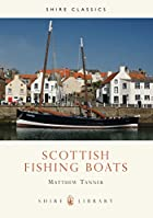 Scottish Fishing Boats (Shire Library) by…