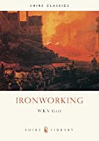 Ironworking (Shire Library) by W K V Gale