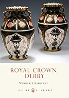 Royal Crown Derby (Shire Library) by…