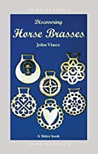 Discovering Horse Brasses (Shire Discovering…