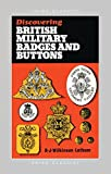 Wilkinson-Latham, Robert: Discovering British Military Badges and Buttons (Shire Discovering)