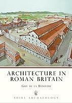 Architecture in Roman Britain (Shire…