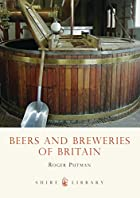 Beers and Breweries of Britain (Shire…