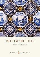 Delftware Tiles (Shire Library) by Hans Van…