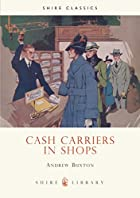 Cash Carriers in Shops (Shire Library) by…