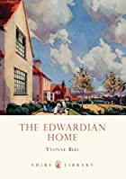 The Edwardian Home (Shire Library) by Yvonne…