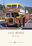 Kaye, David: Old Buses (Shire Library)
