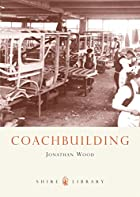 Coachbuilding (Shire Library) by Jonathan…