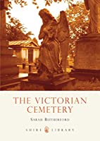 The Victorian Cemetery by Sarah Rutherford
