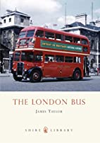 The London Bus (Shire Library) by James…