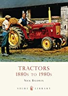 Tractors: 1880s to 1980s (Shire Library) by…