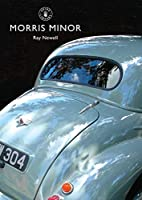 Morris Minor (Shire Library) by Ray Newell