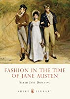 Fashion in the Time of Jane Austen by Sarah…
