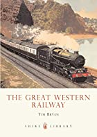 The Great Western Railway (Shire Library) by…