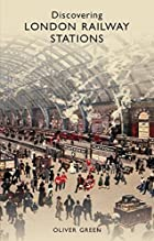Discovering London Railway Stations (Shire…