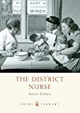 Cohen, Susan: The District Nurse (Shire Library)