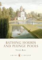 Bathing Houses and Plunge Pools by Vivien…