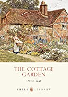 The Cottage Garden (Shire Library) by Twigs…