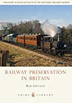 Railway Preservation in Britain (Shire…