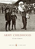 Army Childhood: British Army Children's…