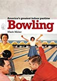 Miller, Mark: Bowling (Shire USA)