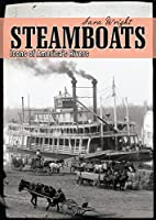 Steamboats: Icons of America's Rivers…